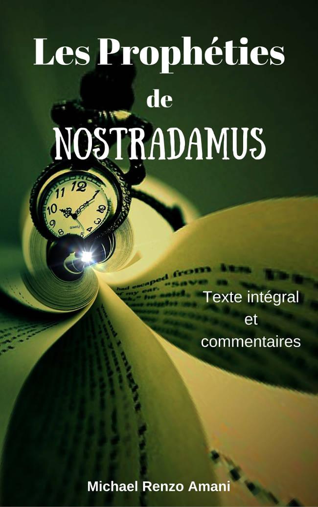 Les prophéties de Nostradamus – Texte intégral et commentaires