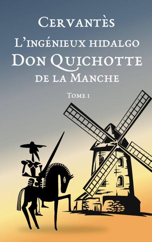 Don Quichotte de la Manche : Tome 1